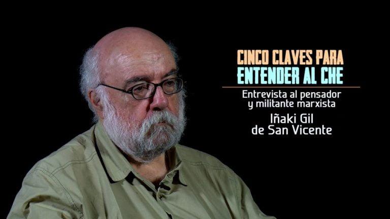 VIDEO – Cinco claves para entender al Che. Entrevista a Iñaki Gil de San Vicente