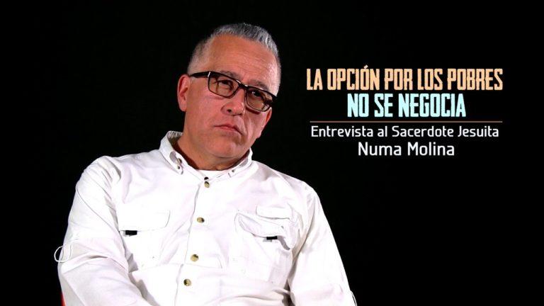 [ENTREVISTA] – Padre Numa Molina: La opción por los pobres no se negocia