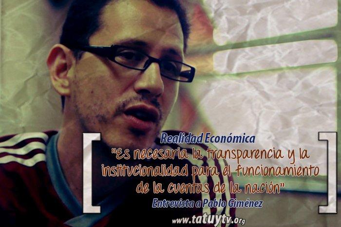 [REALIDAD ECONÓMICA] Pablo Giménez: «Es necesaria la transparencia y la institucionalidad para el funcionamiento de la cuentas de la nación»