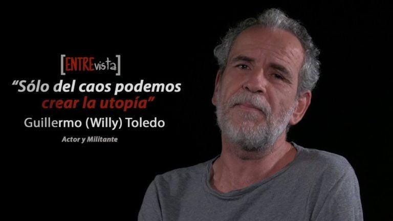 """[VIDEO] """"Sólo del caos podemos crear la utopía."""" Entrevista a Guillermo (Willy) Toledo"""