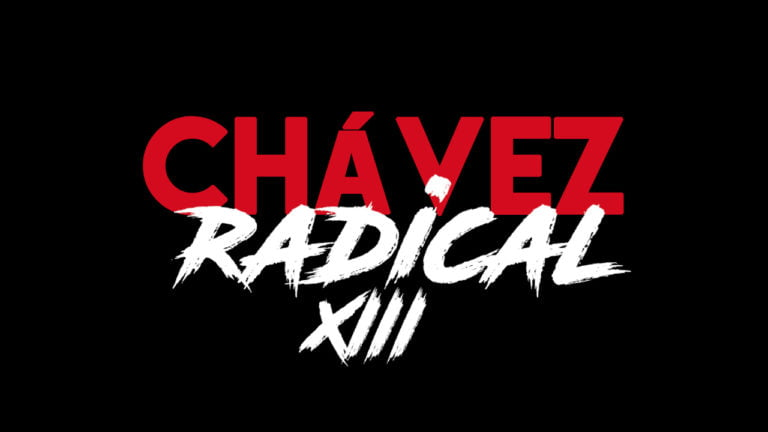 """Chávez The Radical XIII: """"Self-criticism Doesn't Hurt the Revolution"""" (English version)"""