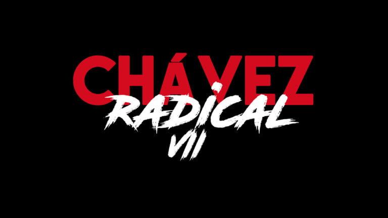 "Chávez The Radical VII: ""The Socialist Revolution Must Be Feminist"" (English version)"