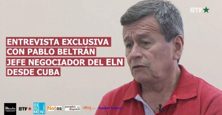 [ENTREVISTA] exclusiva con Pablo Beltrán, Jefe de la delegación de diálogos de paz del ELN