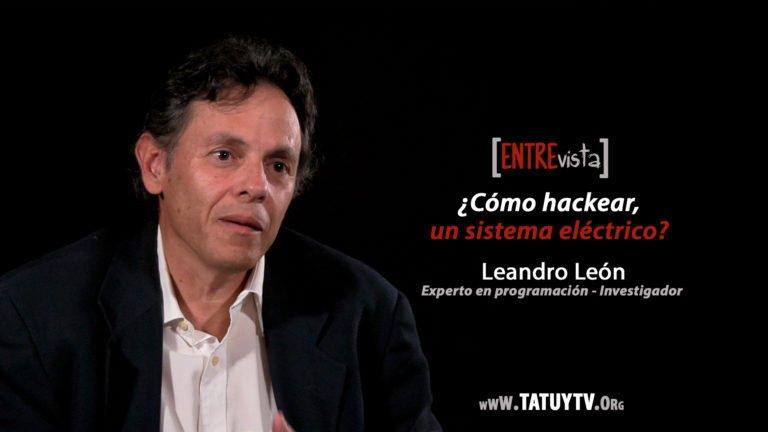 [VIDEO] ¿Cómo Hackear un sistema eléctrico? Entrevista al experto en programación Leandro León