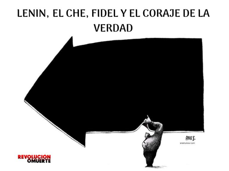 [OPINIÓN] Lenin, el Che, Fidel y el coraje de la verdad