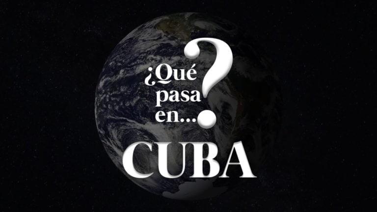 [VIDEO] ¿Qué pasa en Cuba?