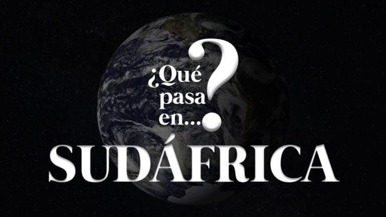 [VIDEO] ¿Qué pasa en Sudáfrica?