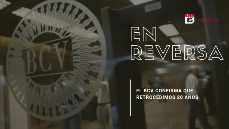 [ECONOMÍA] El BCV confirma que retrocedimos 20 años