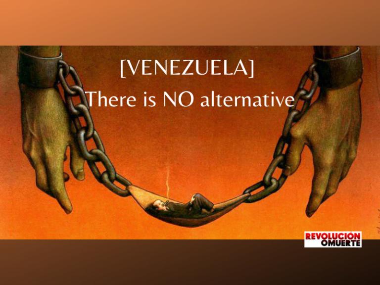 [VENEZUELA] There is NO alternative