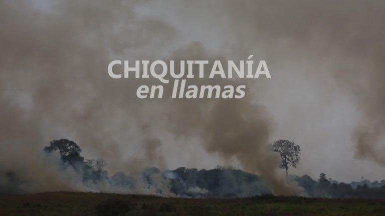 [VIDEO] Bolivia: Chiquitanía en llamas