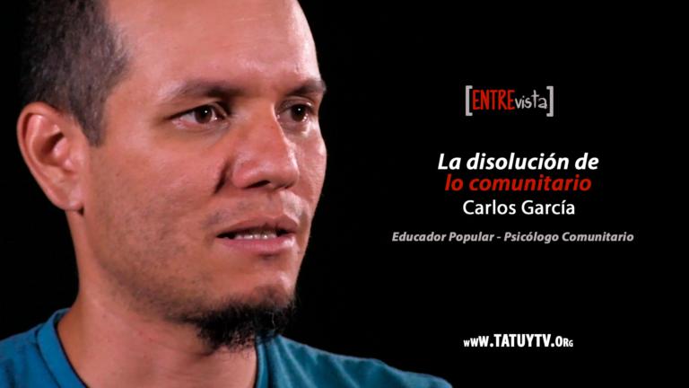 [ENTREVISTA] La disolución de lo Comunitario – Carlos García