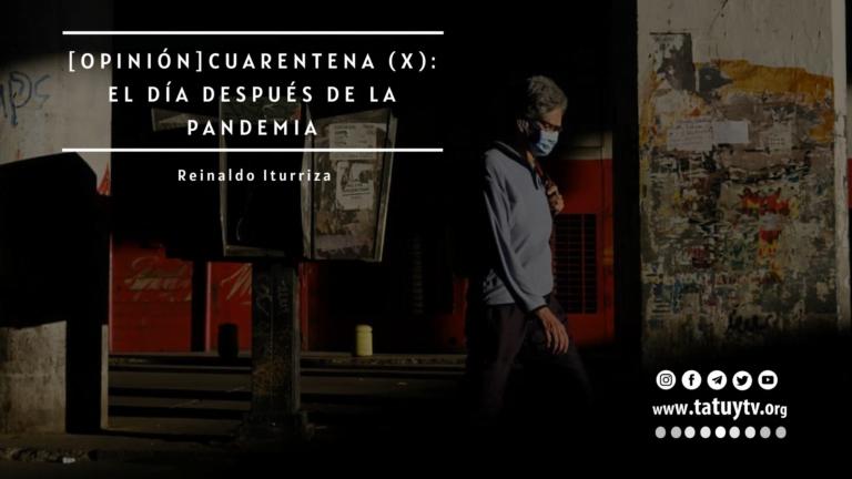 [OPINIÓN] Cuarentena (X): El día después de la pandemia