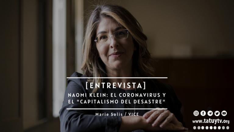 """[ENTREVISTA] Naomi Klein: El coronavirus y el """"capitalismo del desastre"""""""