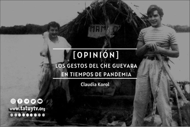 [OPINIÓN] Los gestos del Che Guevara en tiempos de pandemia