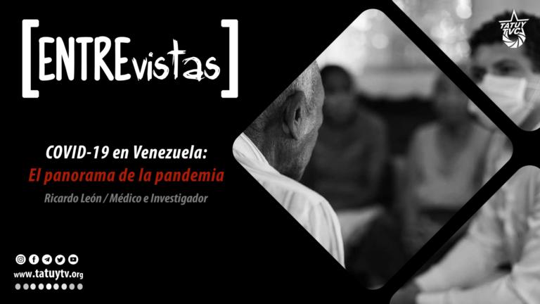 [ENTREvista] COVID-19 en Venezuela: El panorama de la pandemia
