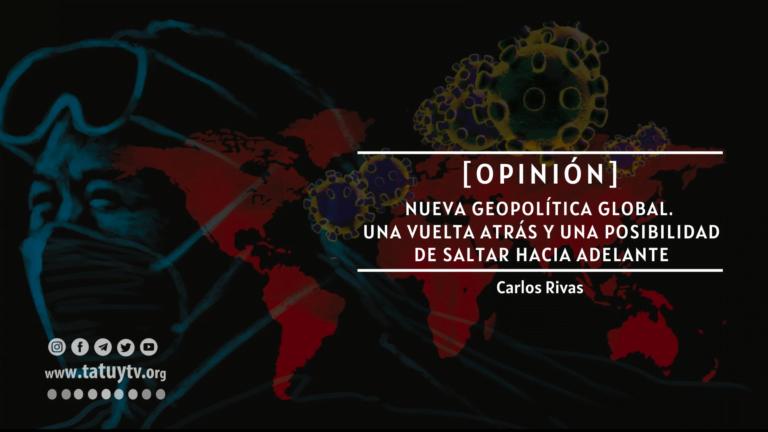 [OPINIÓN] Nueva Geopolítica Global. Una vuelta Atrás y una Posibilidad de Saltar hacia adelante