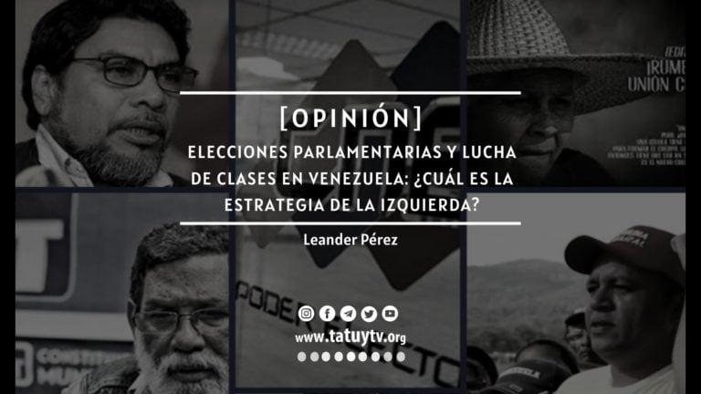 [OPINIÓN] Elecciones parlamentarias y lucha de clases en Venezuela: ¿Cuál es la estrategia de la izquierda?