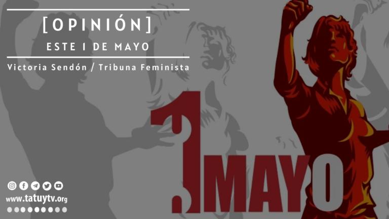 [OPINIÓN] Este 1 de Mayo