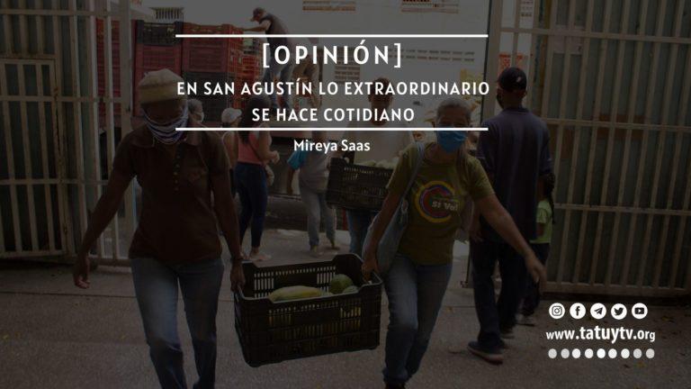 [OPINIÓN] En San Agustín lo extraordinario se hace cotidiano