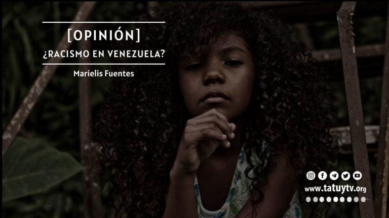[OPINIÓN] ¿Racismo en Venezuela?