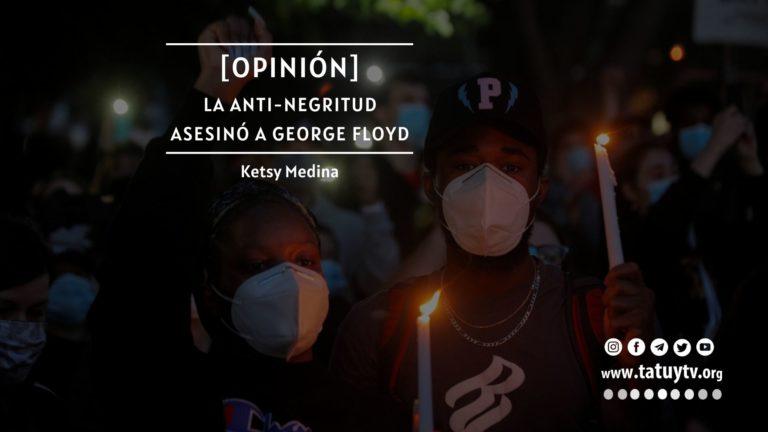 [OPINIÓN] La anti-negritud asesinó a George Floyd