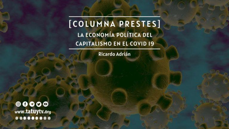 [COLUMNA PRESTES] La Economía Política del capitalismo en el Covid-19