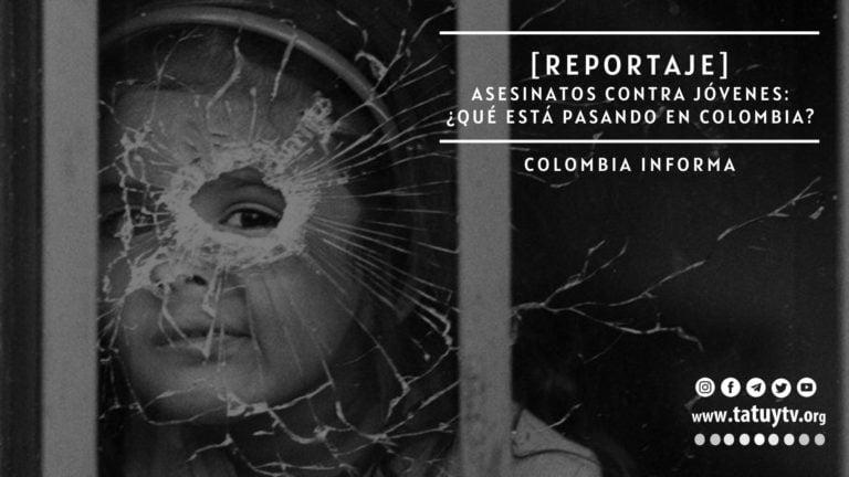 [REPORTAJE] Asesinatos contra jóvenes: ¿Qué está pasando en Colombia?