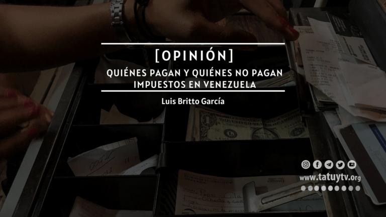 [OPINIÓN] Quiénes pagan y quiénes no pagan impuestos en Venezuela
