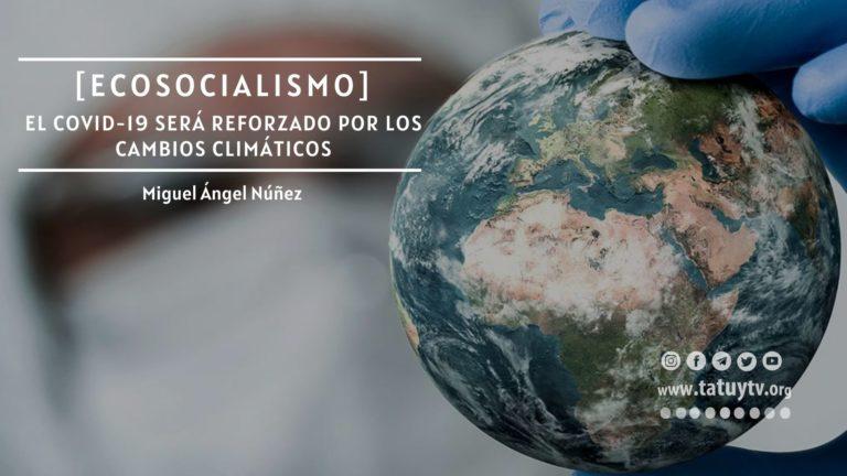 [ECOSOCIALISMO] El Covid-19 será reforzado por los cambios climáticos