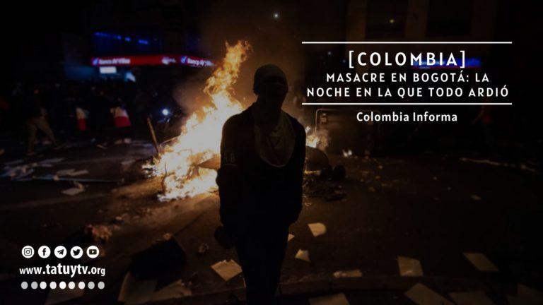 [COLOMBIA] Masacre en Bogotá: la noche en la que todo ardió