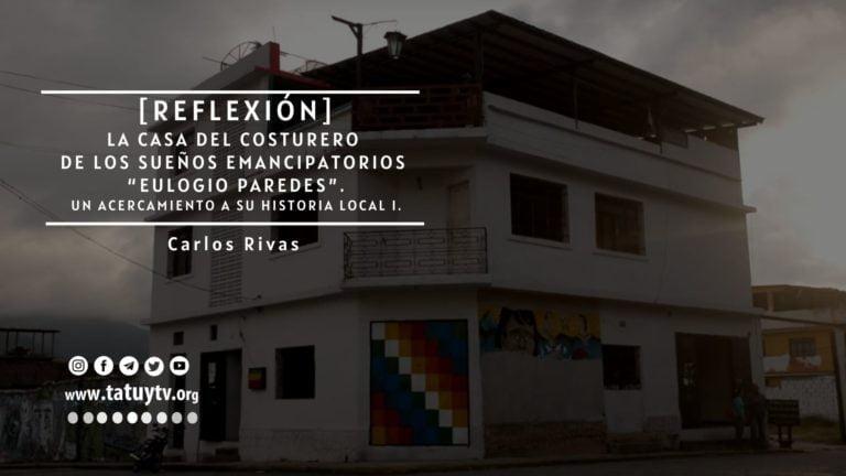 """[REFLEXIÓN] La Casa del Costurero de Los Sueños Emancipatorios """"Eulogio Paredes"""""""