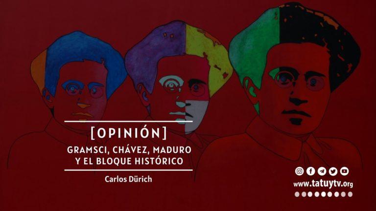 [OPINIÓN] Gramsci, Chávez, Maduro y el bloque histórico