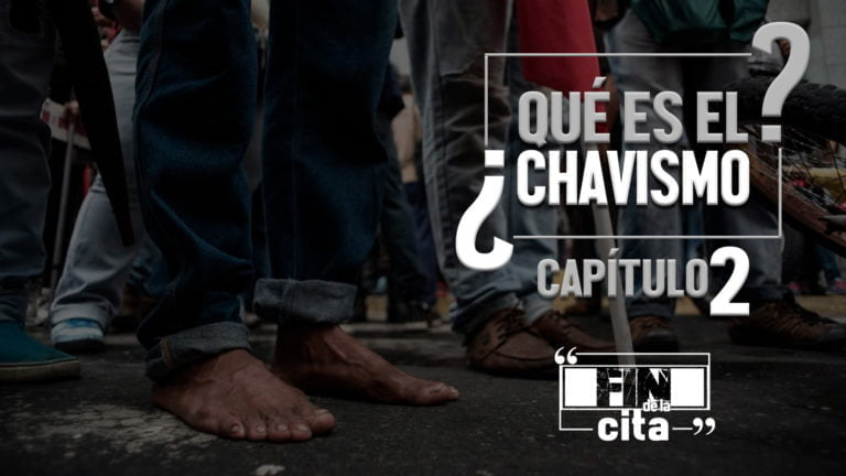 [FIN DE LA CITA] ¿Qué es el Chavismo? Capítulo II