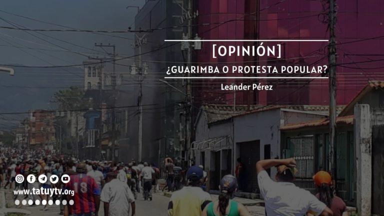 [OPINIÓN] ¿Guarimba o protesta popular?