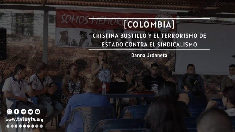 [COLOMBIA] Cristina Bustillo y el terrorismo de Estado contra el sindicalismo