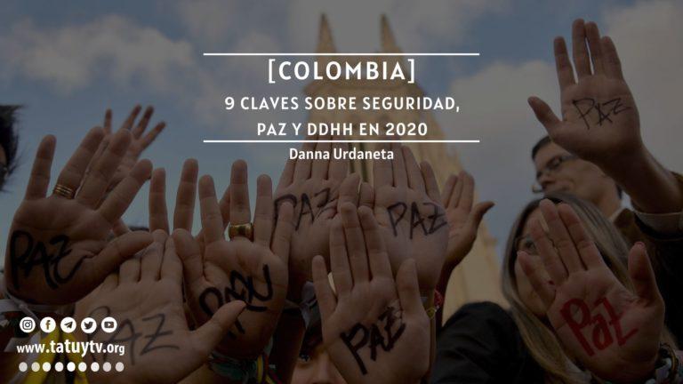 [COLOMBIA] 9 claves sobre seguridad, paz y DDHH en 2020
