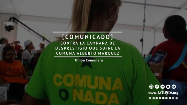 [UNIÓN COMUNERA] Contra la campaña de desprestigio que sufre la Comuna Alberto Márquez