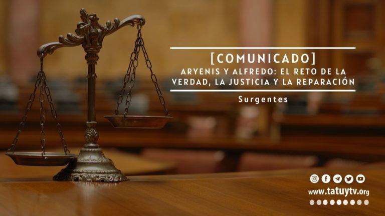 [COMUNICADO] Aryenis y Alfredo: el reto de la verdad, la justicia y la reparación