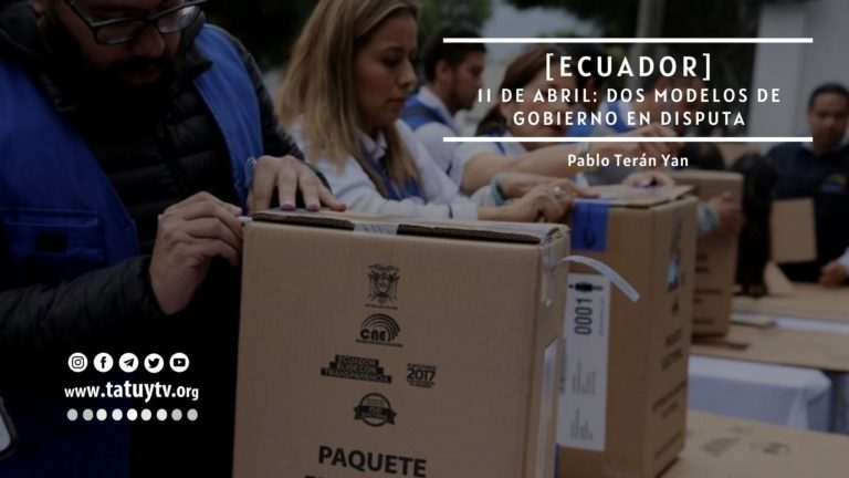 [ECUADOR] 11 de abril: dos modelos de gobierno en disputa
