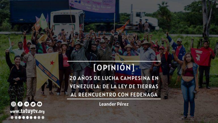 [OPINIÓN] 20 años de lucha campesina en Venezuela: de la Ley de Tierras al reencuentro con Fedenaga