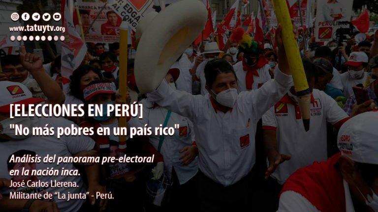 [ELECCIONES EN PERÚ] «No más pobres en un país rico»