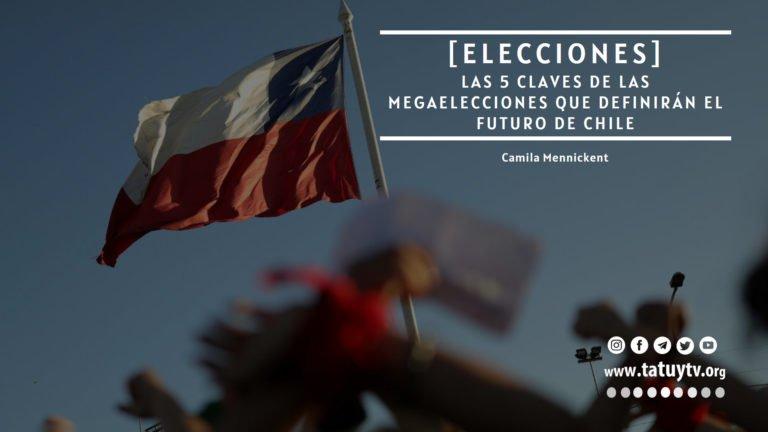 [OPINIÓN] Las 5 claves de las megaelecciones que definirán el futuro de Chile