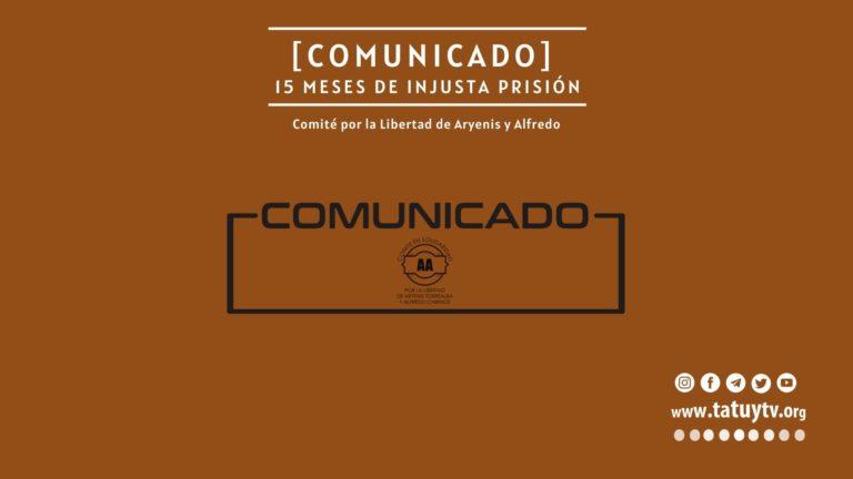 [COMUNICADO] 15 meses de injusta prisión