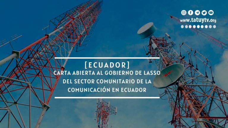 [OPINIÓN] Carta Abierta al gobierno de Lasso del Sector Comunitario de la Comunicación en Ecuador