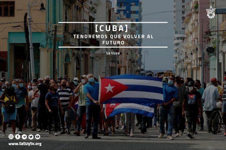[CUBA] Tendremos que volver al futuro