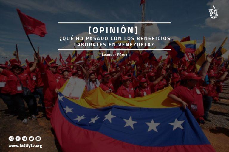 [OPINIÓN] ¿Qué ha pasado con los beneficios laborales en Venezuela?