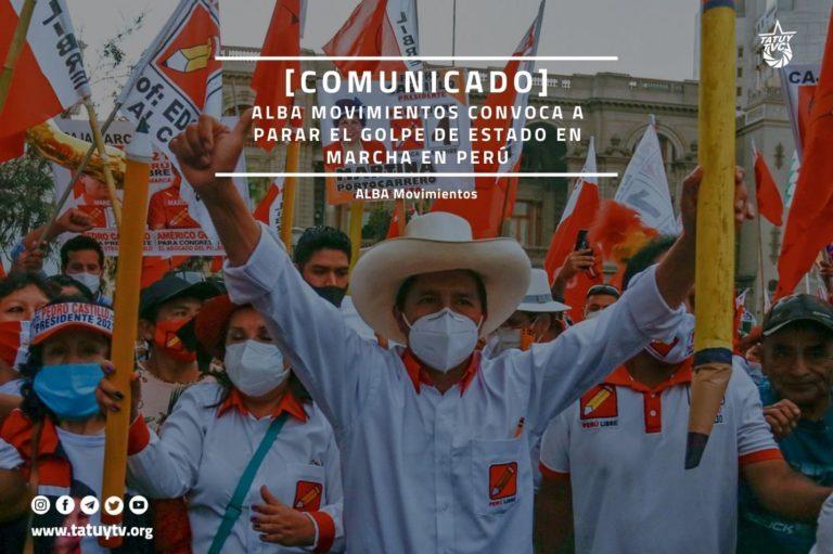 [COMUNICADO] ALBA Movimientos convoca a parar el golpe de Estado en marcha en Perú