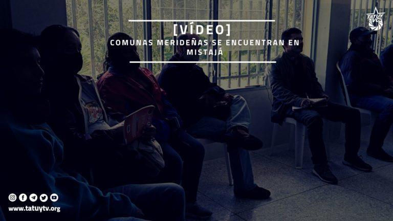 [COMUNAS] Comunas de Mérida se encuentran en Mistajá