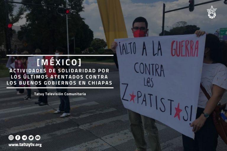 [MÉXICO] Actividades de solidaridad por los últimos atentados contra los Buenos Gobiernos en Chiapas