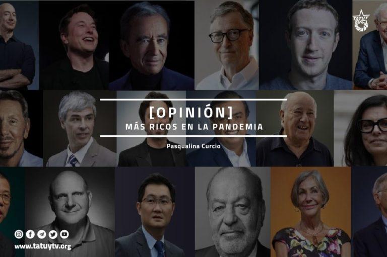 [OPINIÓN] Más ricos en la Pandemia